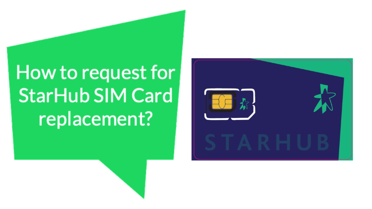 How to request for StarHub SIM Card replacement?